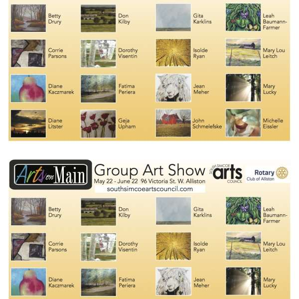 MAY 22 - JUNE 22  ARTS ON MAIN EXPERIENCED ART SHOW AT 96 VICTORIA ST. W. ALLISTON ON