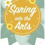 Spring Into The Arts!