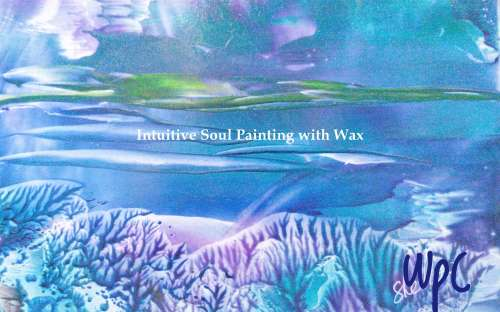 Intuitive Soul Painting with Wax