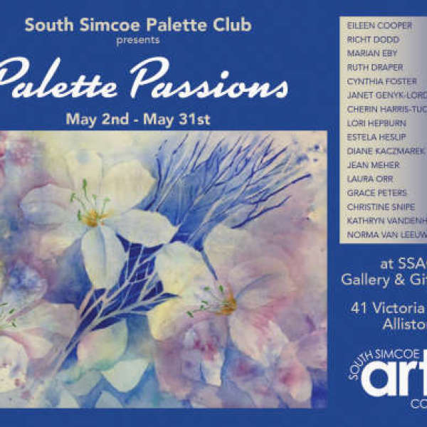 South Simcoe Palette Club presents Palette Passions now showing at SSAC Gift Shop
