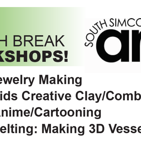 MARCH BREAK WORKSHOPS at the South Simcoe Arts Council!!