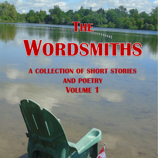 THE WORDSMITHS ~ A Collection of Short Stories and Poetry ~ Volume 1